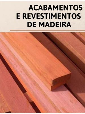 ACABAMENTOS E REVESTIMENTOS DE MADEIRA